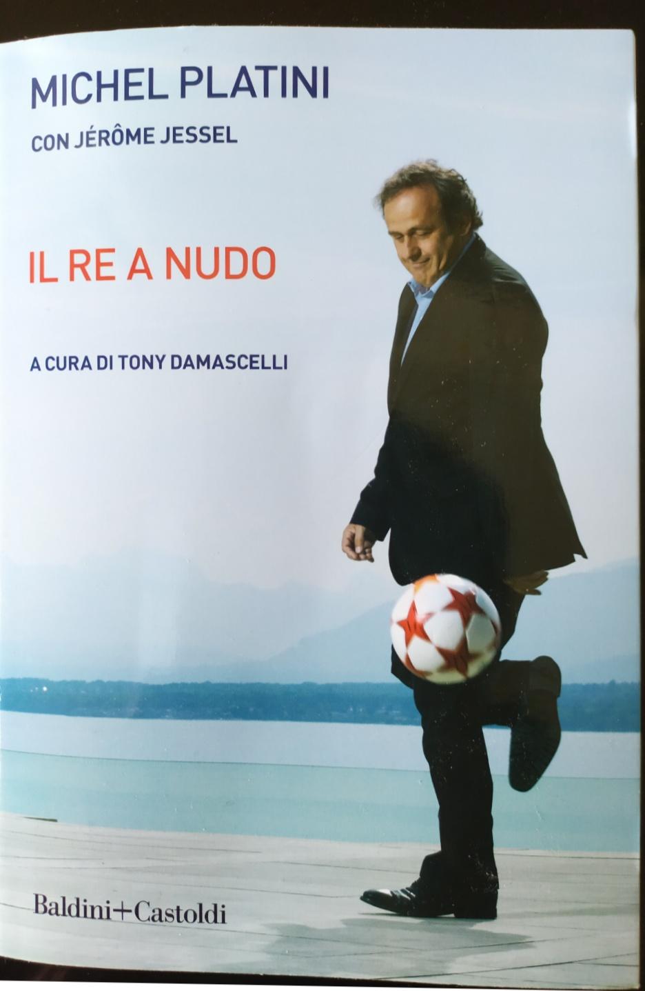 """""""Il re a nudo"""" di Michel Platini (con Jerome Jessel) - 1 -"""